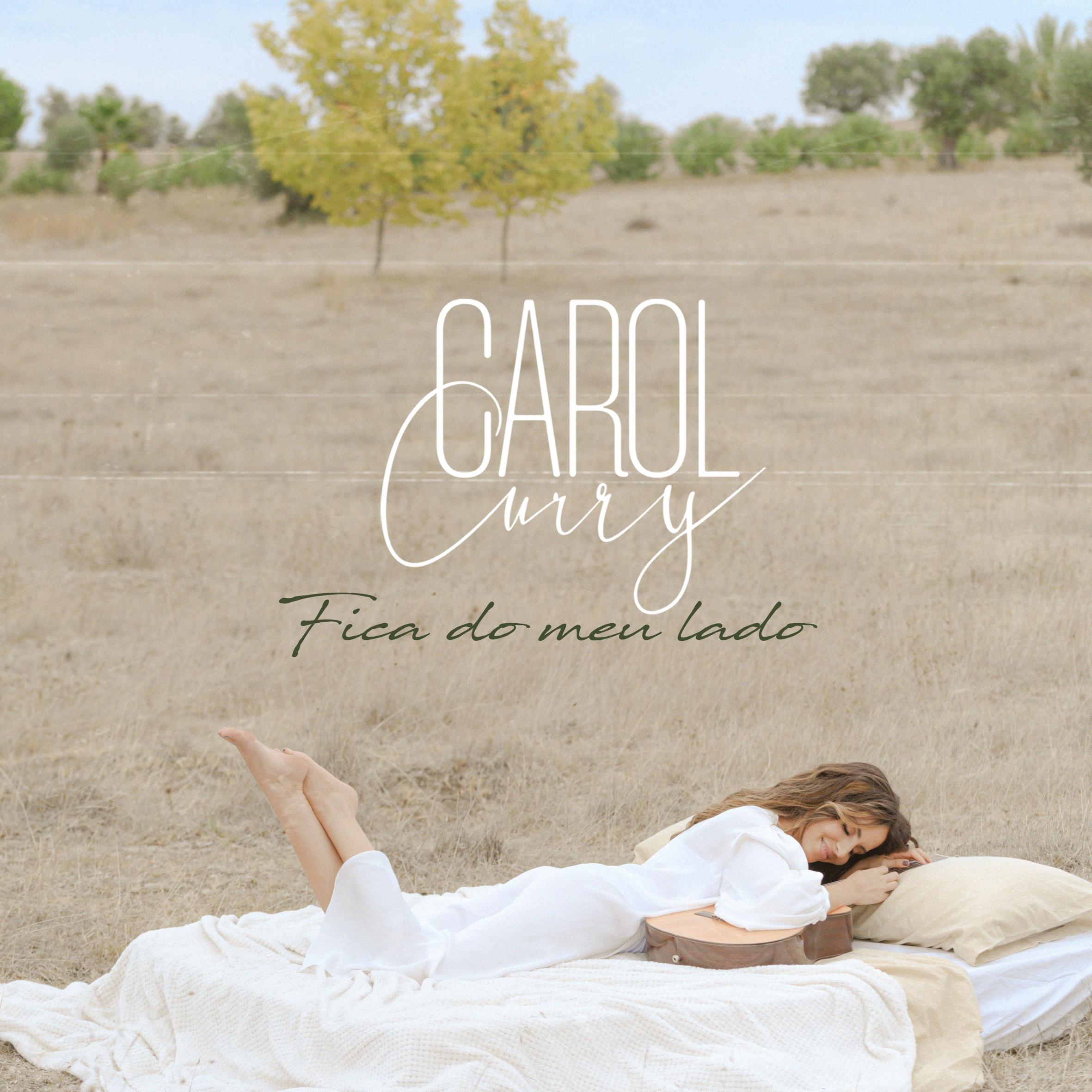 Carol Curry – Fica do Meu Lado